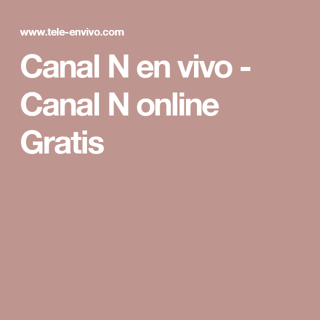 Canal N En Vivo Canal N Online Gratis Gratis Vivo Canal
