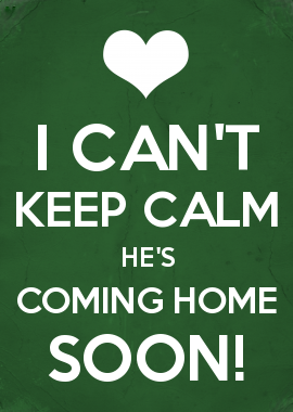 I Cant Keep Calm Hes Coming Home Soon This Would Be A Perfect Tshirt Design Is Wear This The Day He Comes Home From Deployment