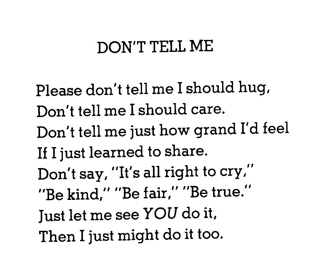 Inspirational Quotes Shel Silverstein: Shel Silverstein Don't Tell Me - Google Search