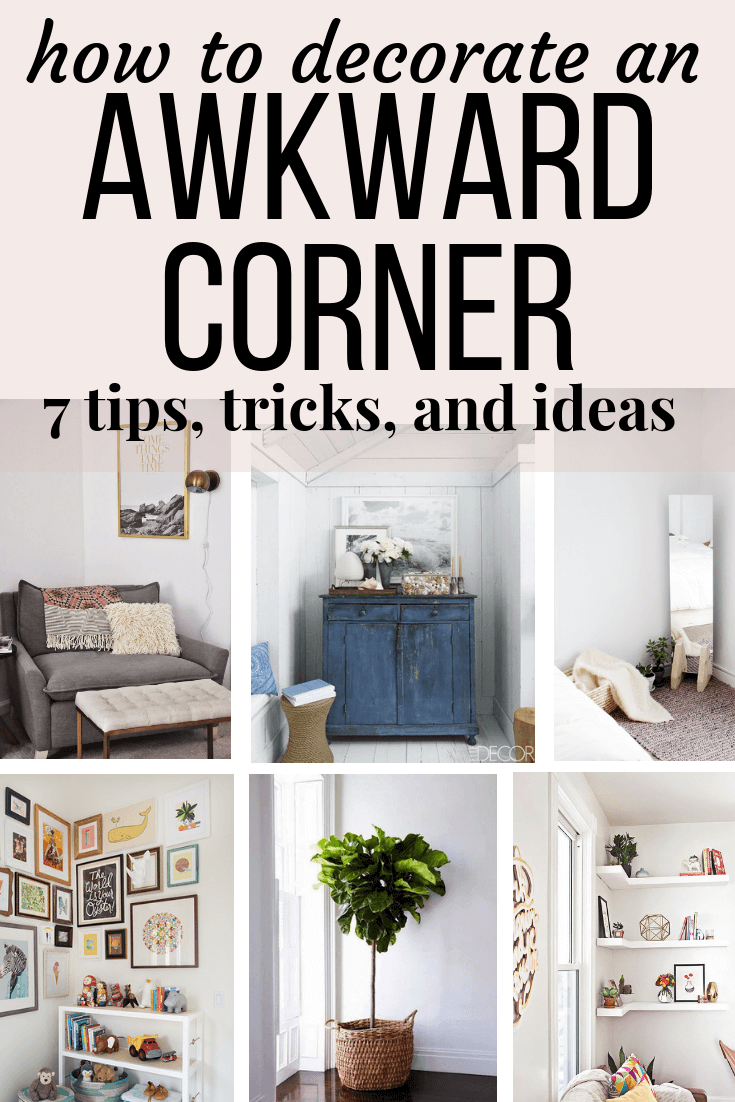 10 Ideas for How to Decorate an Awkward Corner - Love & Renovations