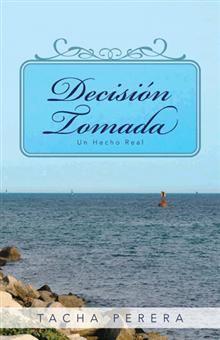 """""""Decision tomada"""", Tacha Perera.  Un pequeño pasaje de la vida de la autora en el intento de huir de la isla de Cuba."""