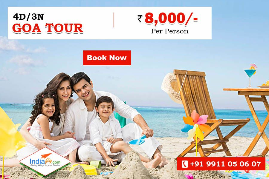 3N/4D Goa Holiday Tour Package @ Rs.8000/-   know more details visit : http://www.indiafly.com/