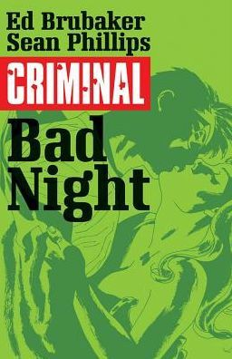 Criminal, Volume 4: Bad Night