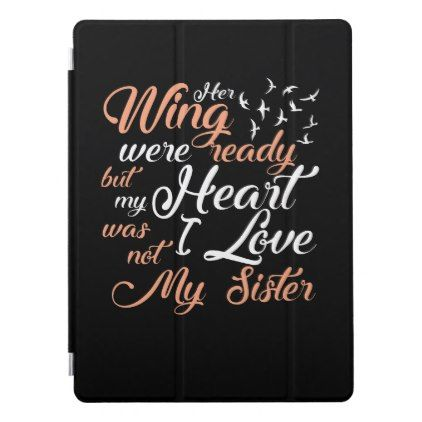 Her Wing Ready My Heart Not Lost Sister iPad Pro Cover - gift for her idea diy special unique