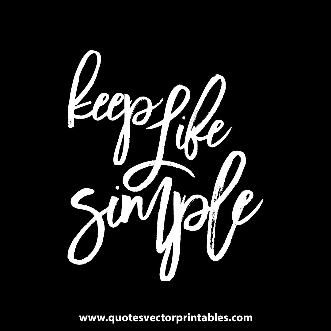 Keep Life Simple Motivational Quotes For Life Inspiring Quotes About Life Inspirational Quotes