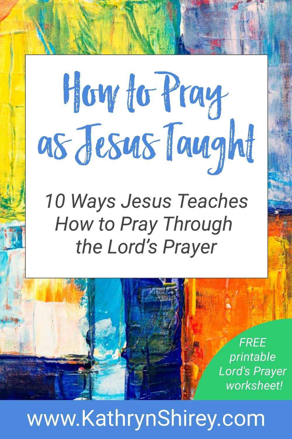 Learn To Truly Pray Through The Lord S Prayer In 2020 The Lords Prayer Prayer Worksheet Teaching On Prayer