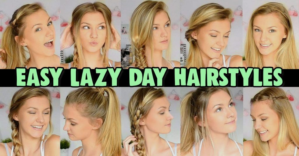 10 Easy Lazy Girl Hairstyle Ideas Step By Step Video Tutorials For Lazy Day Running Late Quick Hairstyles Clever Diy Ideas In 2020 Lazy Hairstyles Easy Everyday Hairstyles Lazy Girl Hairstyles