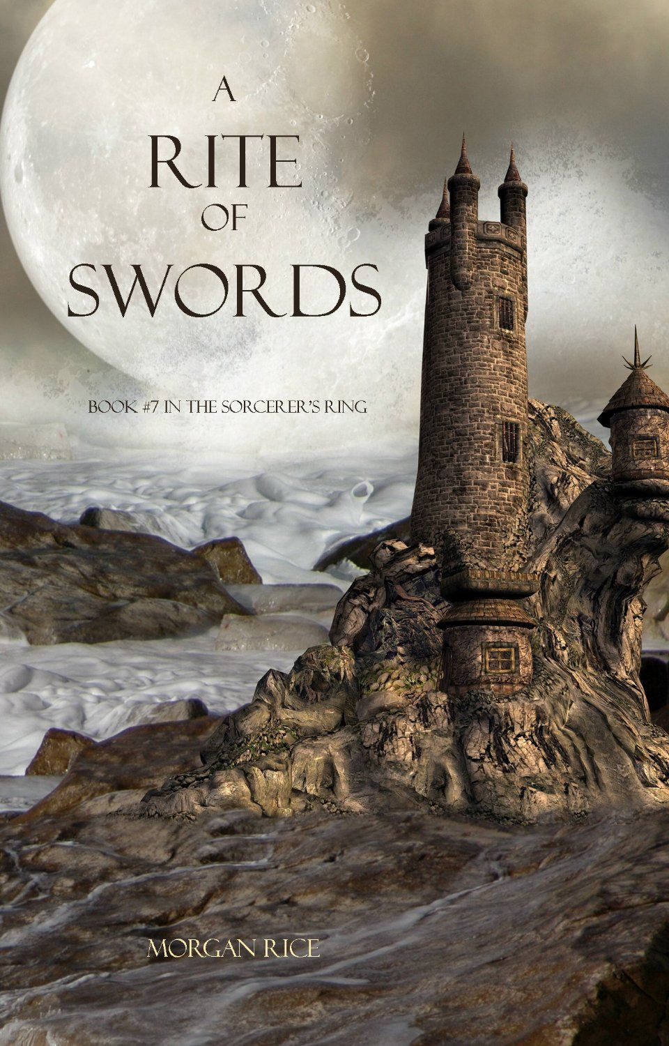 A Rite Of Swords Book 7 In The Sorcerers Ring By Morgan Rice