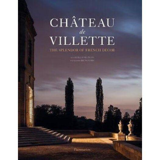 Château de Villette The Splendor of French Decor