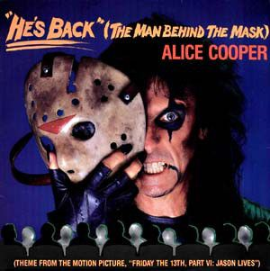 Radio Xvii Side A Track 9 He S Back The Man Behind The Mask By Alice Cooper Alice Cooper Friday The 13th Alice