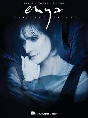Dark sky island : piano, vocal, guitar / Enya