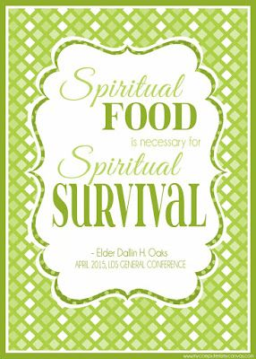 Elder Dallin H. Oaks - Spiritual Food is necessary for spiritual survival. Printable General Conference Quotes: April 2015 #mycomputerismycanvas