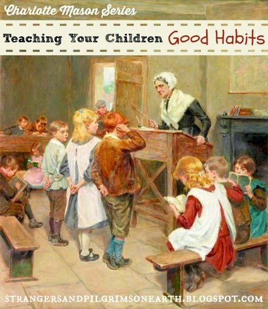 Strangers & Pilgrims on Earth: Teaching Your Children Good Habits ~ Charlotte Mason Series