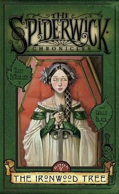 The Ironwood Tree (The Spiderwick Chronicles, #4) by Holly Black and Tony DiTerlizzi