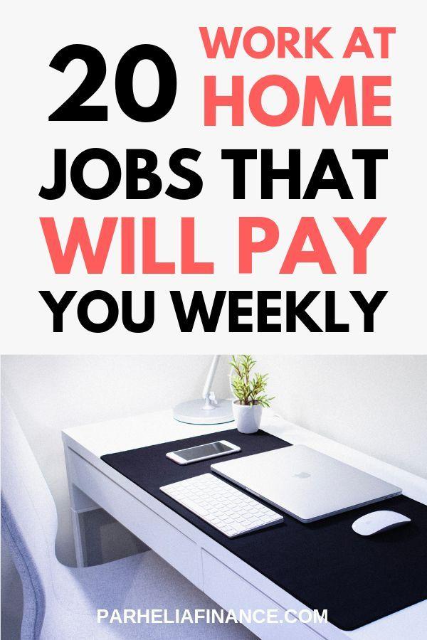 Über 20 Heimarbeits- und Online-Jobs, die wöchentlich bezahlt werden   – Work From Home