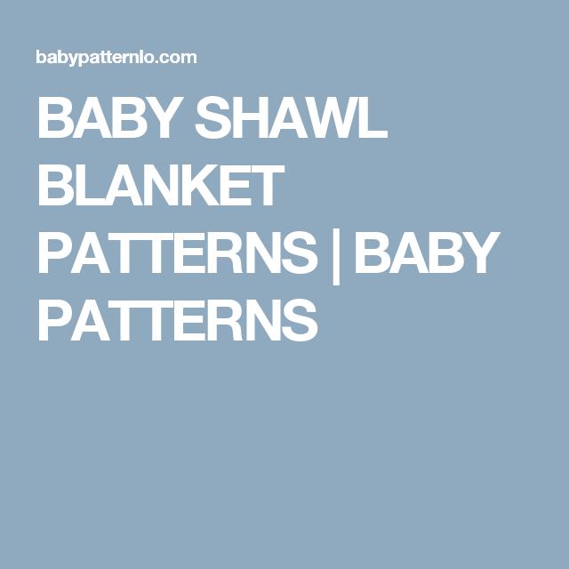 Baby Shawl Blanket Patterns Baby Patterns Baby Pinterest