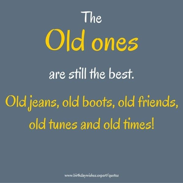 Old Friends Quotes Life is Long: 20 Short Quotes | Quotes | Quotes, Short quotes, Old  Old Friends Quotes