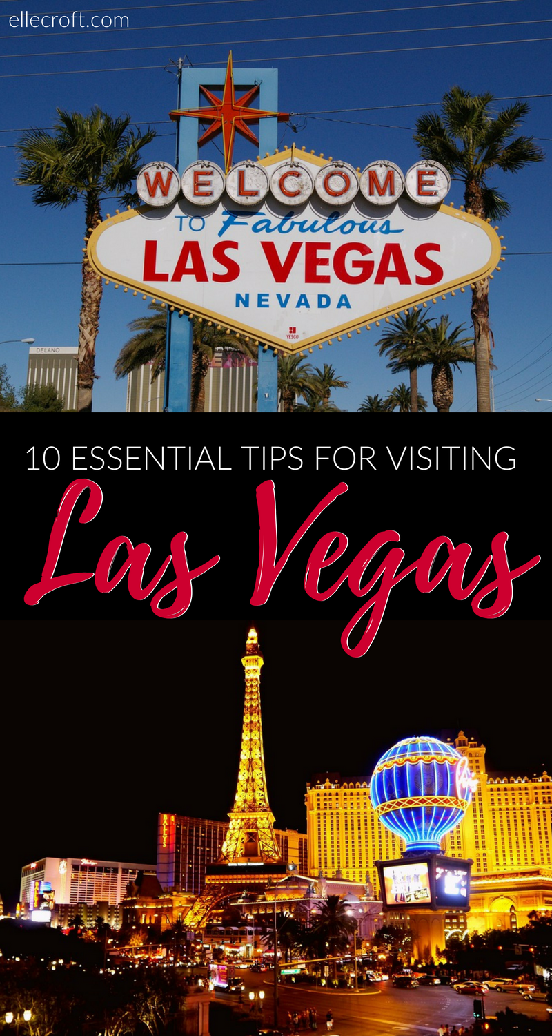 A Guide To Visiting Las Vegas: 10 Essental Tips For Visiting Las Vegas