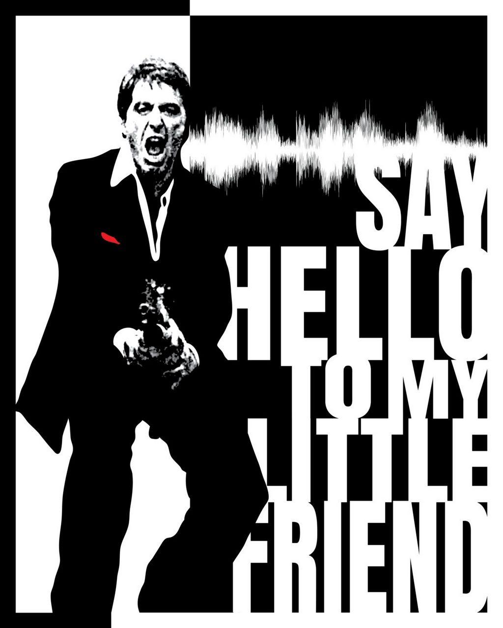 Scarface Say Hello To My Little Friend Tony Montana