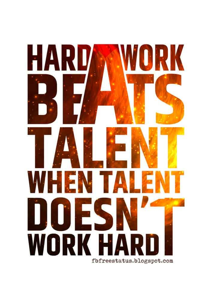 Inspirational Work Hard Quotes That Will Inspire You Hard Work Quotes Hard Work Beats Talent Hard Quotes
