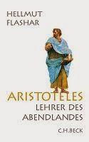 Medienhaus: Hellmut Flashar -  Aristoteles: Lehrer des Abendla...