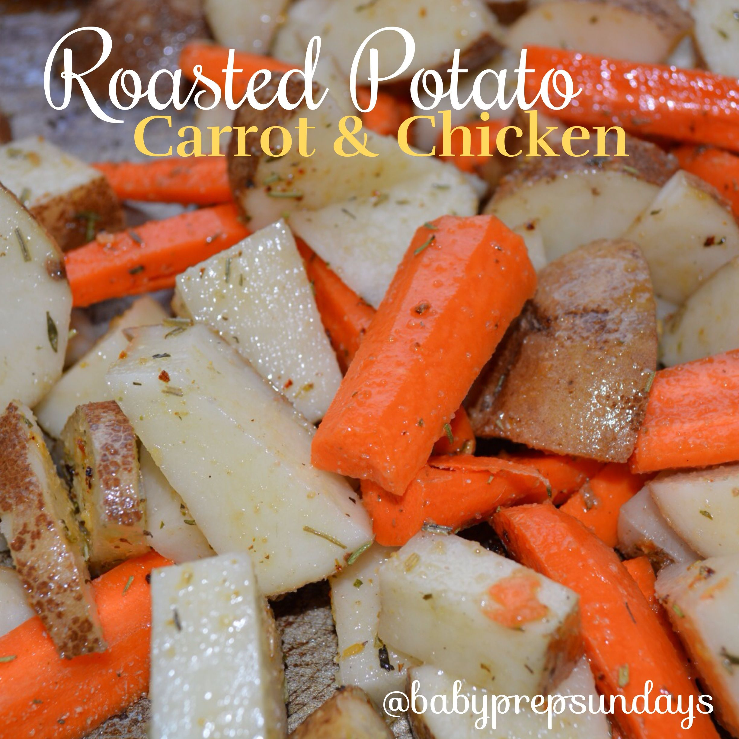 Roasted chicken potato and carrot for baby by babyprepsundays roasted chicken potato and carrot for baby by babyprepsundays forumfinder Image collections