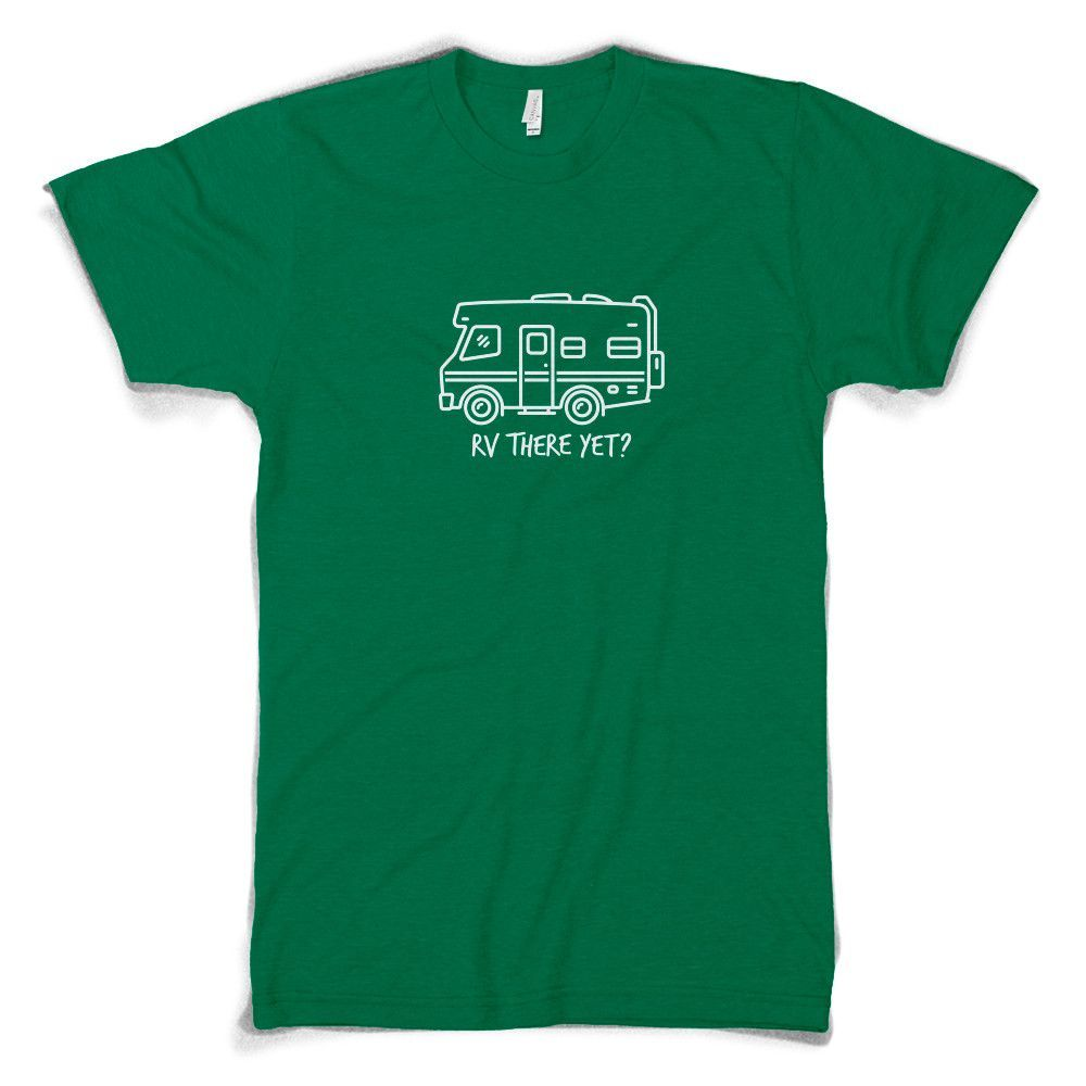 RV There Yet? Cotton T-Shirt