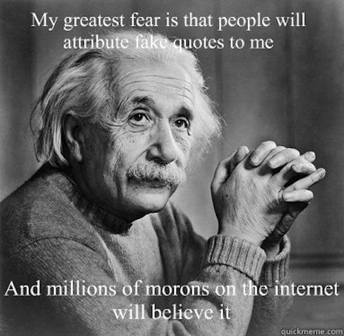Discerning The Internet Misinformation Media Bias Conspiracies And Fake Quotes In My Sacred Space Einstein Quotes Funny Quotes Albert Einstein Quotes