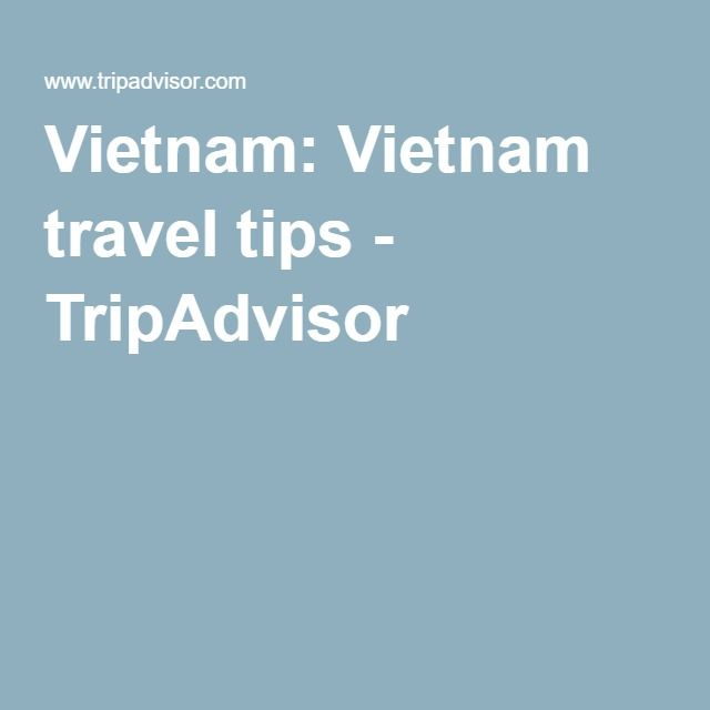 Vietnam: Vietnam travel tips - TripAdvisor
