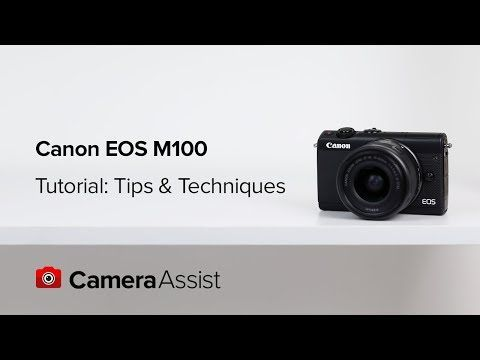 Canon Eos M100 Mirrorless Tutorial Tips And Techniques