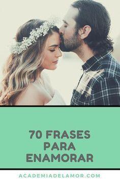 Las 70 Mejores Frases De Amor Para Enamorar A Mi Novio
