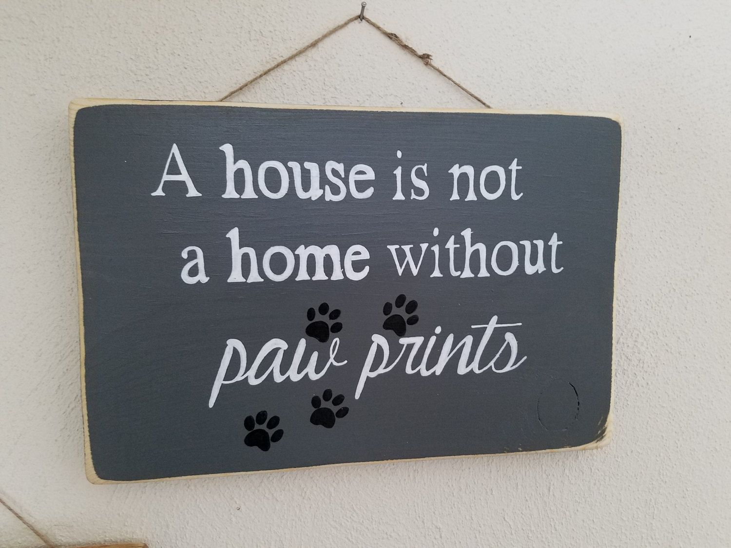 A House Is Not A Home Without Paw Prints Wood Sign Pet Decor