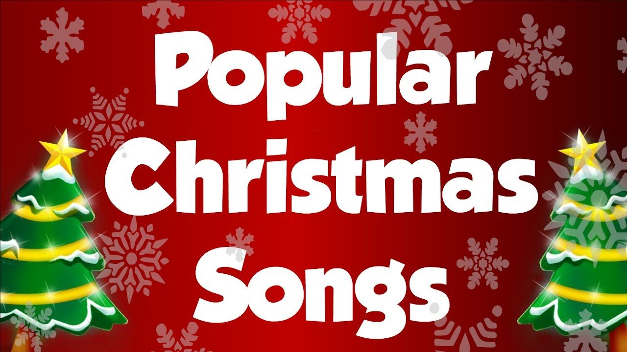 Popular Christmas Songs And Carols Top Xmas Songs Christmas Songs Co Popular Christmas Songs Xmas Songs Christmas Songs Playlist