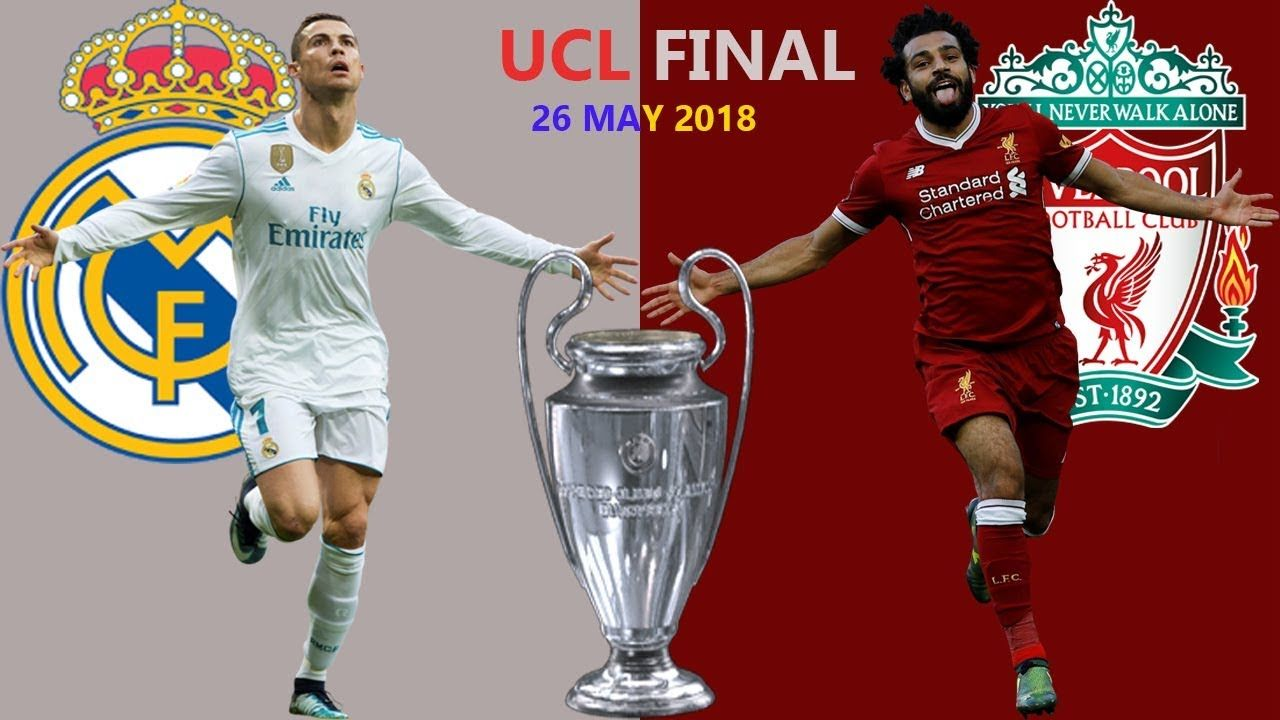 Real Madrid Vs Liverpool Uefa Champions League 2018 Final Live Streaming Watch Live Soccer Online Tv Liverpool Uefa Champions League Soccer Online Live Soccer