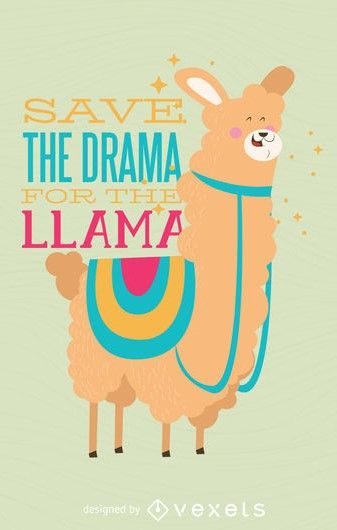 Check out this cute llama featuring the text: Save the drama