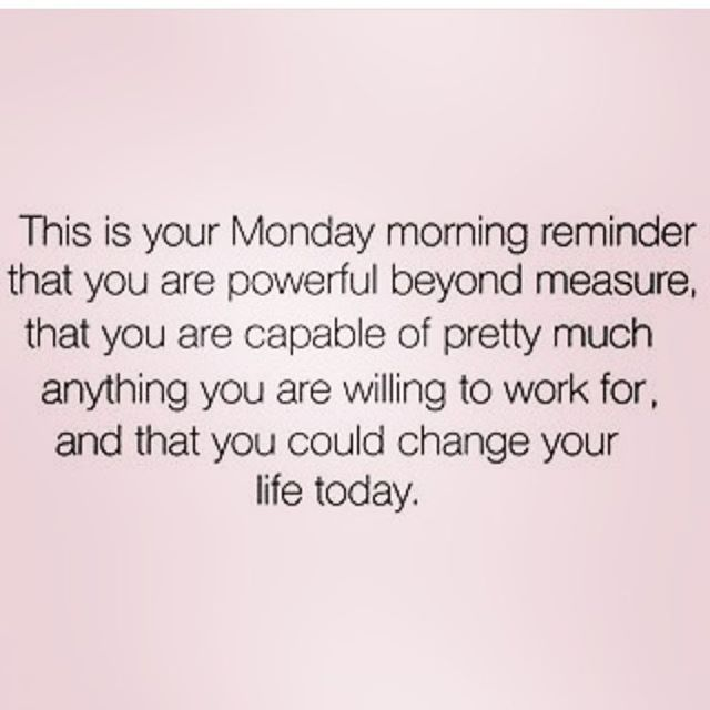 Quotes to Remind You to Never Miss a Monday! | Monday quotes, Work quotes,  Motivation