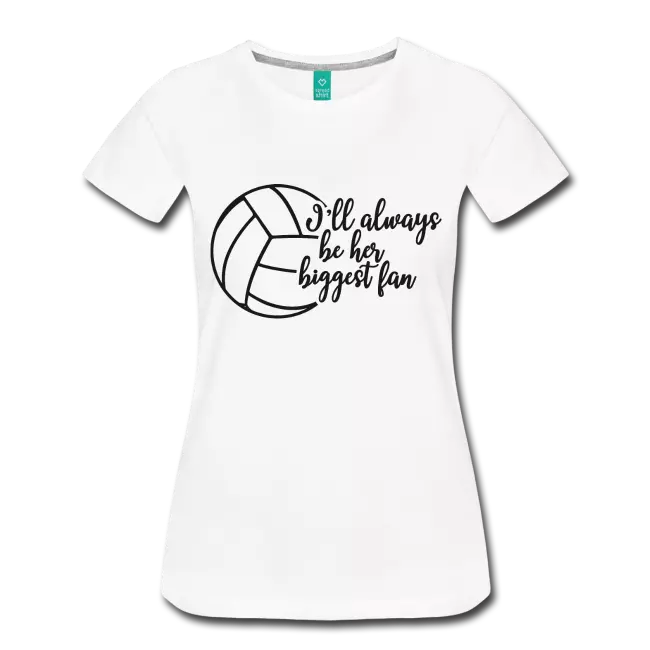 Kc Happy Shop All Volleyball Fan Ill Always Be Her Biggest Fan Women S Premium T Shirt Shirts Cool Shirts Happy Shopping