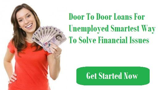 Door To Door Loans For Unemployed Smartest Way To Solve Your Financial Issues  sc 1 st  Pinterest & Door To Door Loans For Unemployed Smartest Way To Solve Your ... pezcame.com