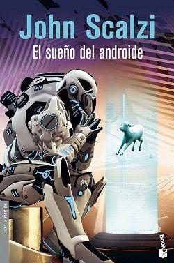 El Sueno Del Androide John Scalzi Ediciones Minotauro Libros Obras De Referencia Descripcion De Personajes