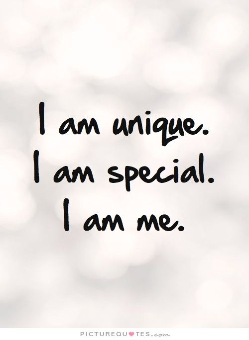 I Am Unique I Am Special I Am Me Be Yourself Quotes On