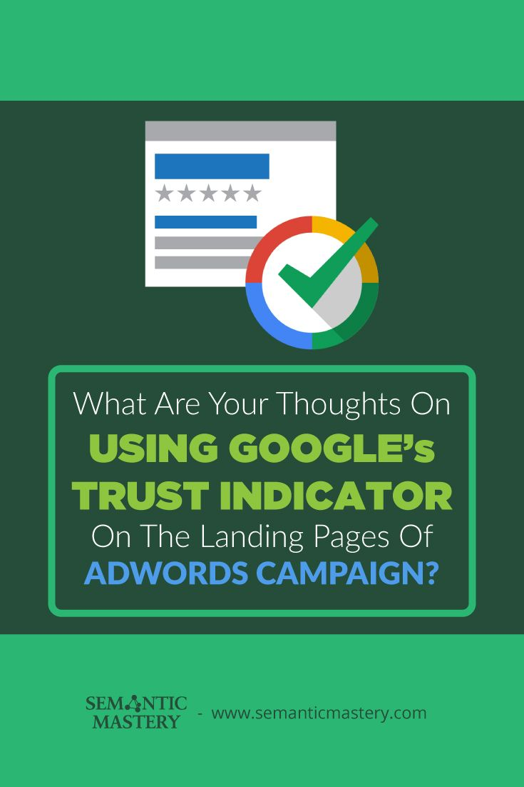 What Are Your Thoughts On Using Google's Trust Indicator On The Landing Pages Of Adwords Campaigns?.... via http://semanticmastery.com/what-are-your-thoughts-on-using-googles-trust-indicator-on-the-landing-pages-of-adwords-campaigns/ . This is a question from an attendee that asked at one of our Free weekly Hump Day Hangouts here http://semanticmastery.com/humpday.