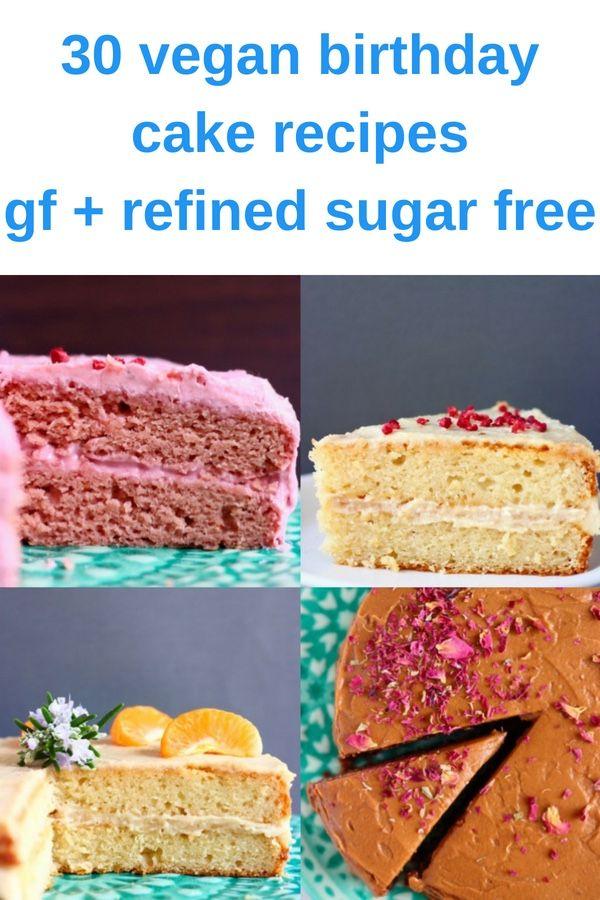 30 Vegan Birthday Cake Recipes All Gluten Free Optional Refined
