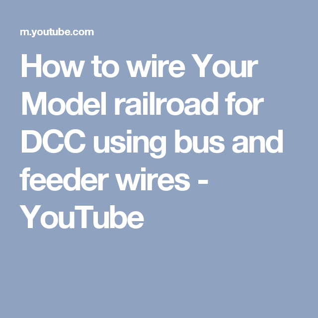 How to wire Your Model railroad for DCC using bus and feeder wires ...