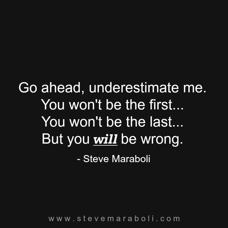Go Ahead Underestimate Me You Wont Be The First You Wont Be