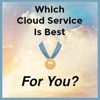 Which Cloud Service Is Best for You?
