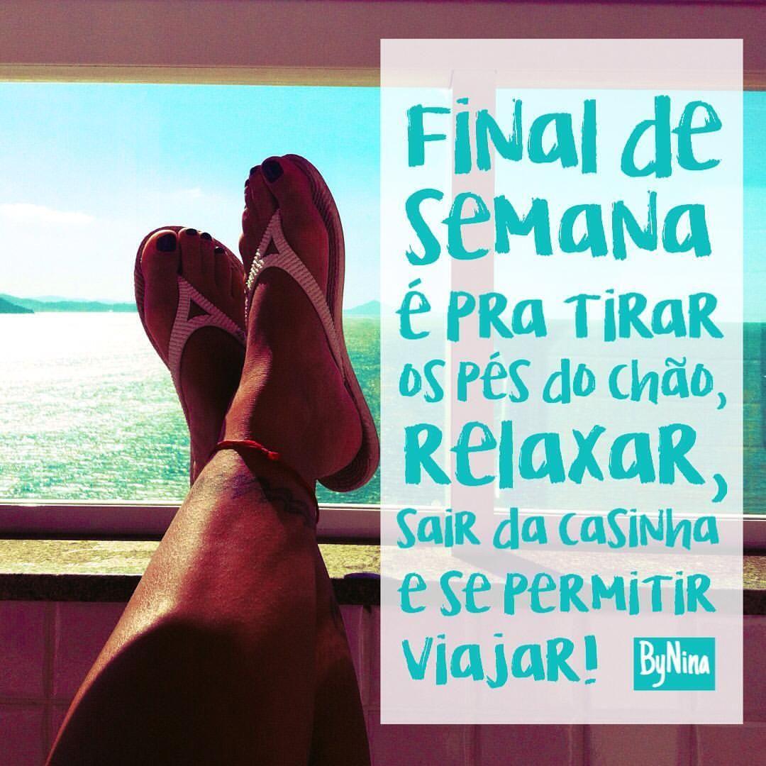 """""""Final de semana é pra tirar os pés do chão, relaxar, sair da casinha e se…"""
