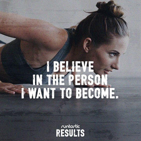 I Believe In The Person I Want To Become With Images Fitness