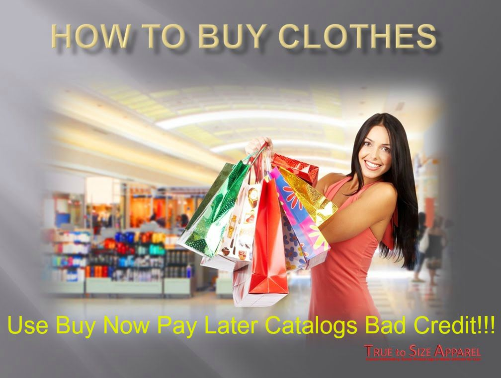 How To Buy Clothes Using Buy Now Pay Later Catalogs Bad Credit! Buy