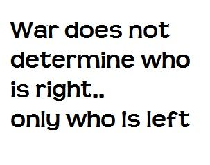 You Can No More Win A War That You Can Win An Earthquake War Quotes Words Of Wisdom Quotes