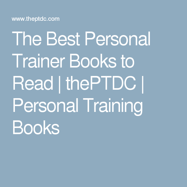 The Best Personal Trainer Books To Read Theptdc Personal